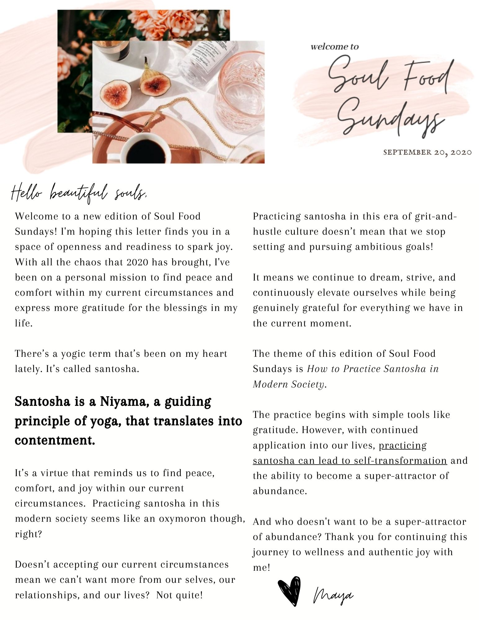 This newsletter edition introduces you to a yogic virtue santosha. Santosha means contentment and this edition teaches you how to be content while elevating yourself.